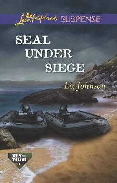 SEAL Under Siege by Liz Johnson