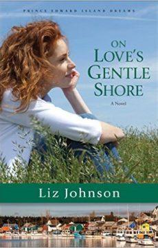 On Love's Gentle Shore by Liz Johnson