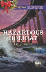 Hazardous Holiday by Liz Johnson