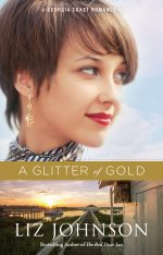 A Glitter of Gold by author Liz Johnson