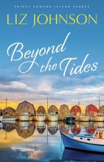 Beyond the Tides by author Liz Johnson